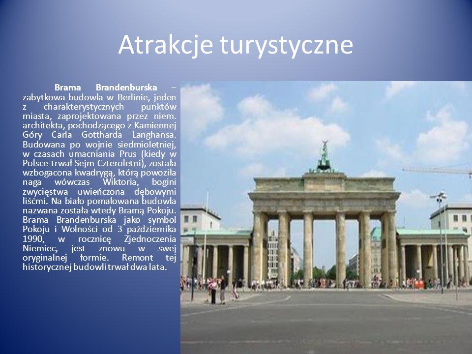 Atrakcje turystyczne Brama Brandenburska – zabytkowa budowla w Berlinie, jeden z charakterystycznych punktów miasta, zaprojektowana przez niem. archit
