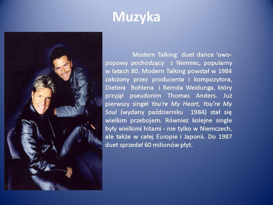 Muzyka Modern Talking duet dance 'owo- popowy pochodzący z Niemiec, popularny w latach 80. Modern Talking powstał w 1984 założony przez producenta i k
