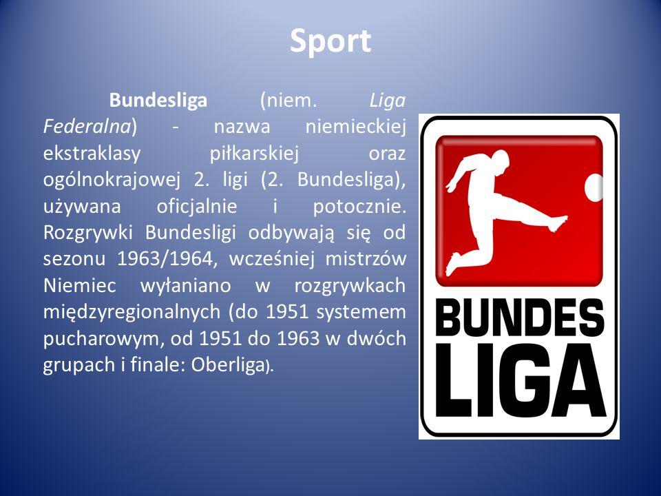 Sport Bundesliga (niem. Liga Federalna) - nazwa niemieckiej ekstraklasy piłkarskiej oraz ogólnokrajowej 2. ligi (2. Bundesliga), używana oficjalnie i