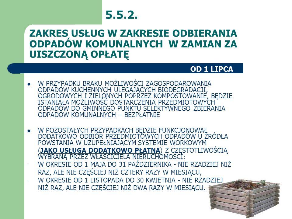 ZAKRES USŁUG W ZAKRESIE ODBIERANIA ODPADÓW KOMUNALNYCH W ZAMIAN ZA UISZCZONĄ OPŁATĘ 5.5.2. W PRZYPADKU BRAKU MOŻLIWOŚCI ZAGOSPODAROWANIA ODPADÓW KUCHE