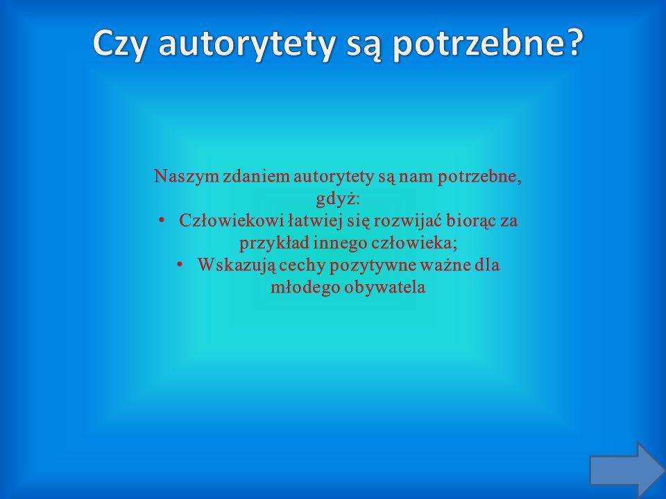 Autorytety można podzielić na rzeczywiste i autorytety fikcyjne.