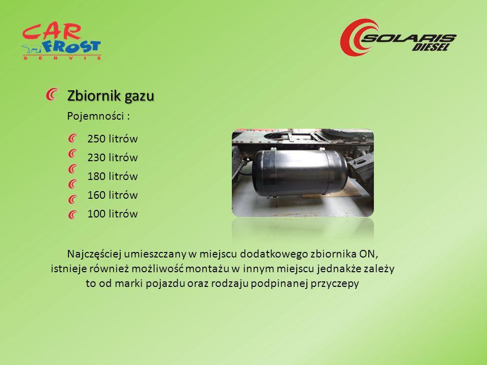 Zbiornik gazu Zbiornik gazu Pojemności : 250 litrów 230 litrów 180 litrów 160 litrów 100 litrów Najczęściej umieszczany w miejscu dodatkowego zbiornik