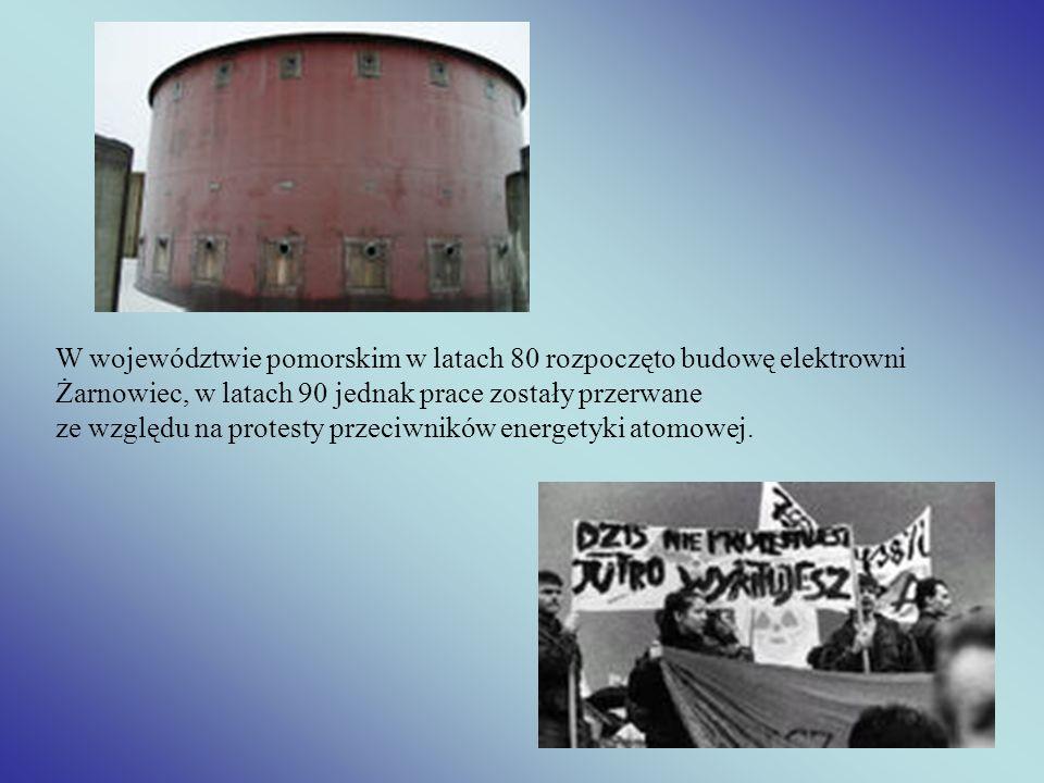 W województwie pomorskim w latach 80 rozpoczęto budowę elektrowni Żarnowiec, w latach 90 jednak prace zostały przerwane ze względu na protesty przeciw