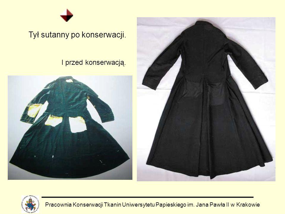 Pracownia Konserwacji Tkanin Uniwersytetu Papieskiego im. Jana Pawła II w Krakowie Tył sutanny po konserwacji. I przed konserwacją.