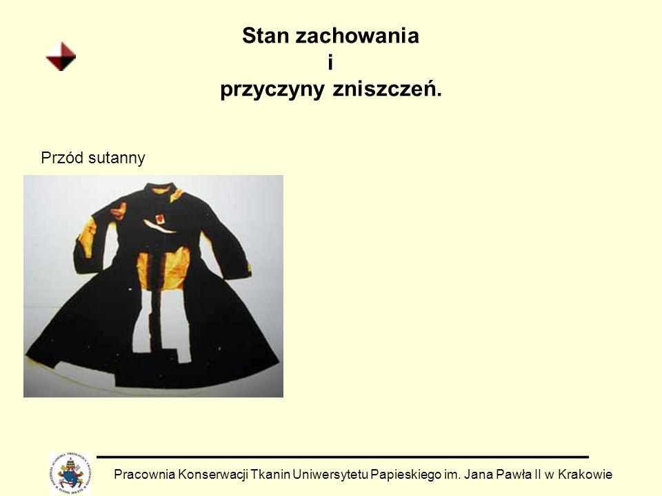 Stan zachowania i przyczyny zniszczeń. Pracownia Konserwacji Tkanin Uniwersytetu Papieskiego im. Jana Pawła II w Krakowie Przód sutanny