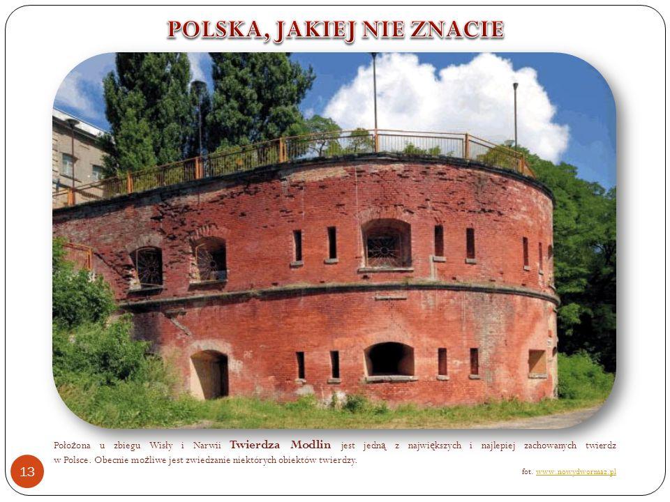 Poło ż ona u zbiegu Wisły i Narwii Twierdza Modlin jest jedn ą z najwi ę kszych i najlepiej zachowanych twierdz w Polsce.