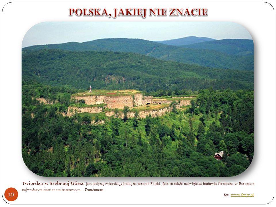 Twierdza w Srebrnej Górze jest jedyn ą twierdz ą górsk ą na terenie Polski.