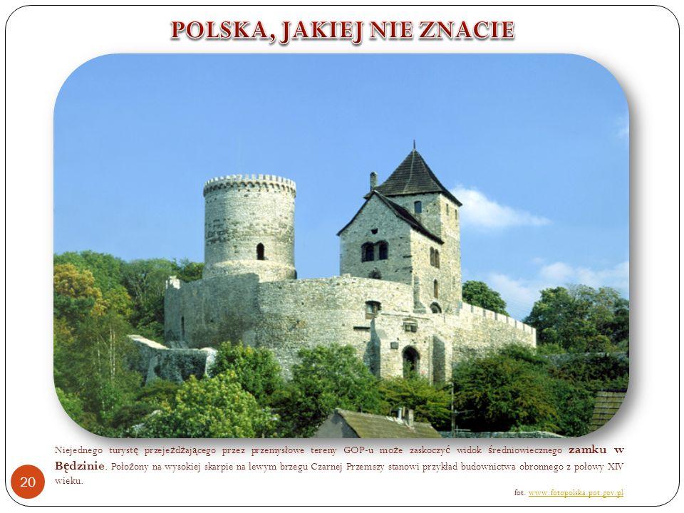 Niejednego turyst ę przeje ż d ż aj ą cego przez przemysłowe tereny GOP-u mo ż e zaskoczy ć widok ś redniowiecznego zamku w B ę dzinie.