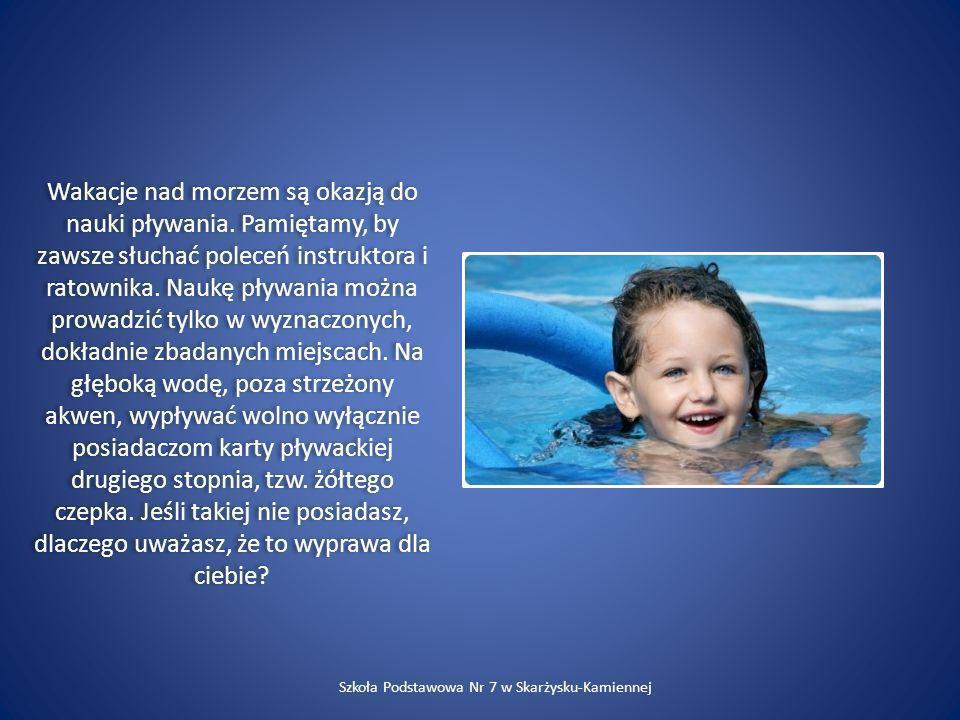 Wakacje nad morzem są okazją do nauki pływania. Pamiętamy, by zawsze słuchać poleceń instruktora i ratownika. Naukę pływania można prowadzić tylko w w