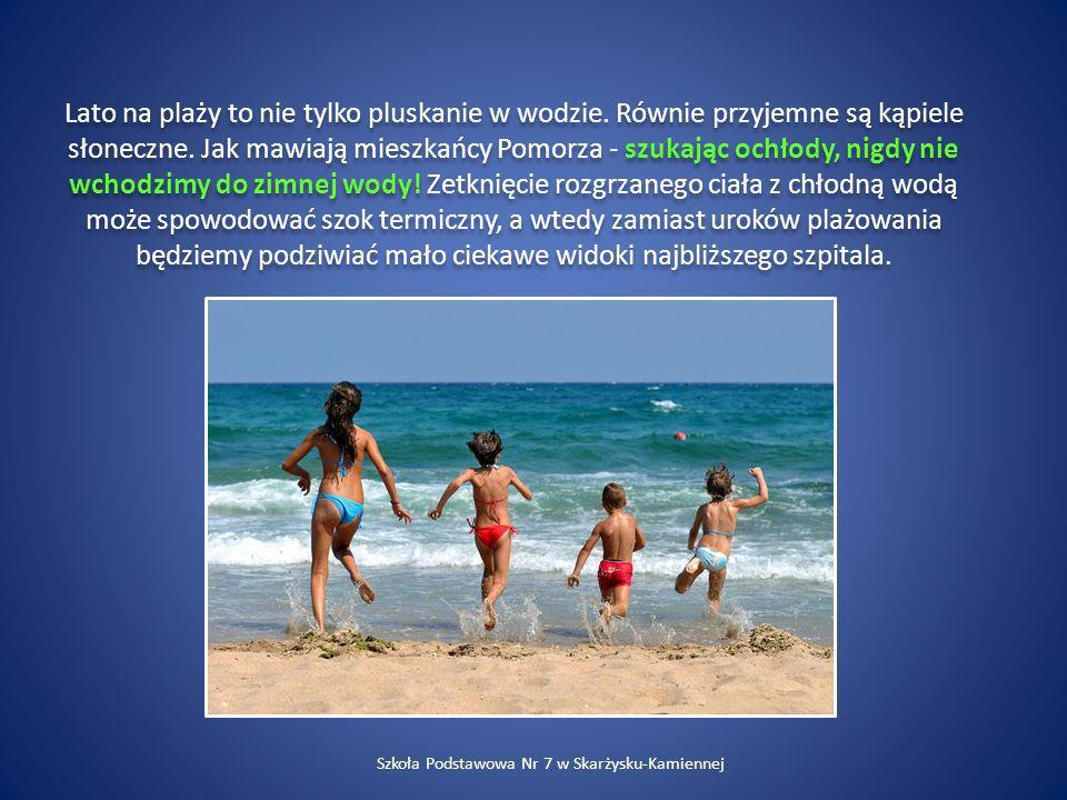 Lato na plaży to nie tylko pluskanie w wodzie. Równie przyjemne są kąpiele słoneczne. Jak mawiają mieszkańcy Pomorza - szukając ochłody, nigdy nie wch