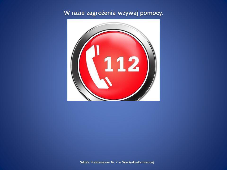 W razie zagrożenia wzywaj pomocy. Szkoła Podstawowa Nr 7 w Skarżysku-Kamiennej