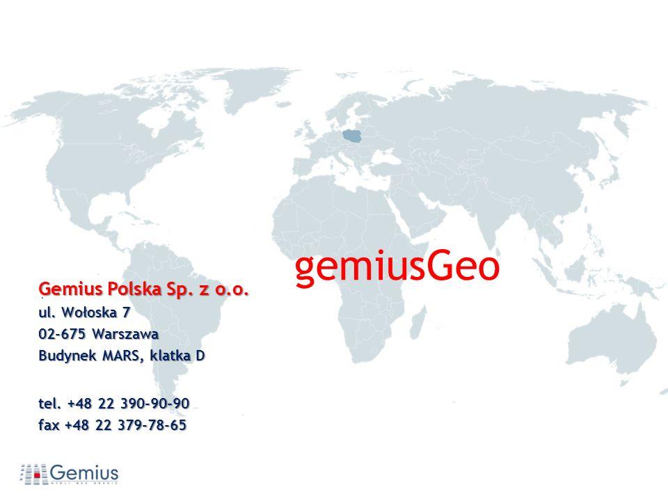 . Gemius Polska Sp. z o.o. ul. Wołoska 7 02-675 Warszawa Budynek MARS, klatka D tel. +48 22 390-90-90 fax +48 22 379-78-65 Geo gemiusGeo