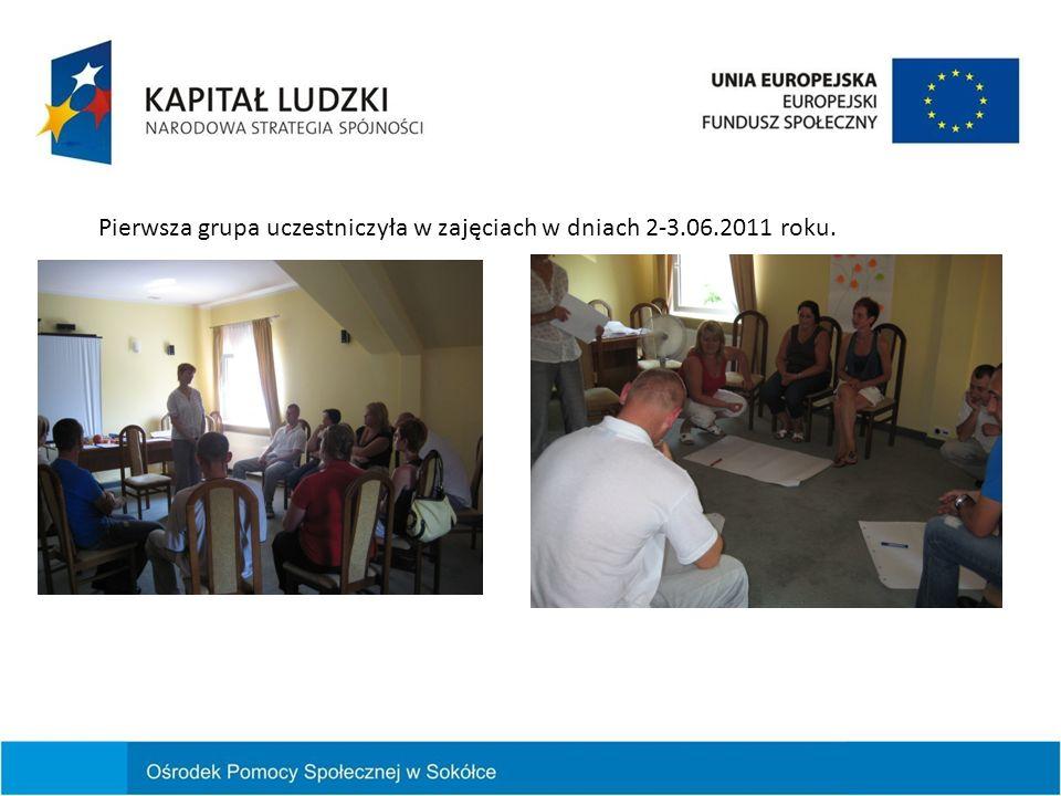 Pierwsza grupa uczestniczyła w zajęciach w dniach 2-3.06.2011 roku.