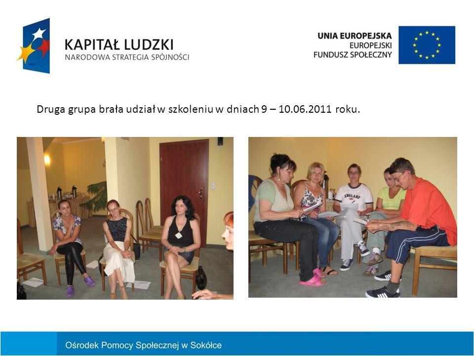 Druga grupa brała udział w szkoleniu w dniach 9 – 10.06.2011 roku.