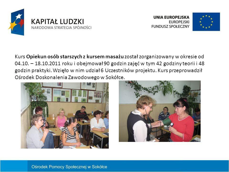 Kurs Opiekun osób starszych z kursem masażu został zorganizowany w okresie od 04.10. – 18.10.2011 roku i obejmował 90 godzin zajęć w tym 42 godziny te