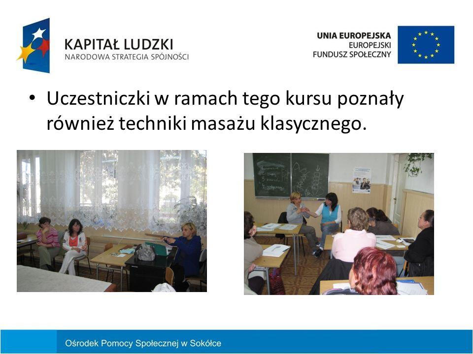 Uczestniczki w ramach tego kursu poznały również techniki masażu klasycznego.