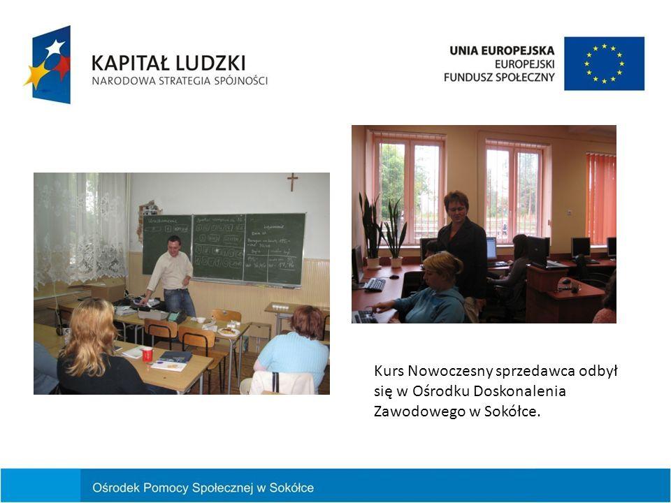 Kurs Nowoczesny sprzedawca odbył się w Ośrodku Doskonalenia Zawodowego w Sokółce.