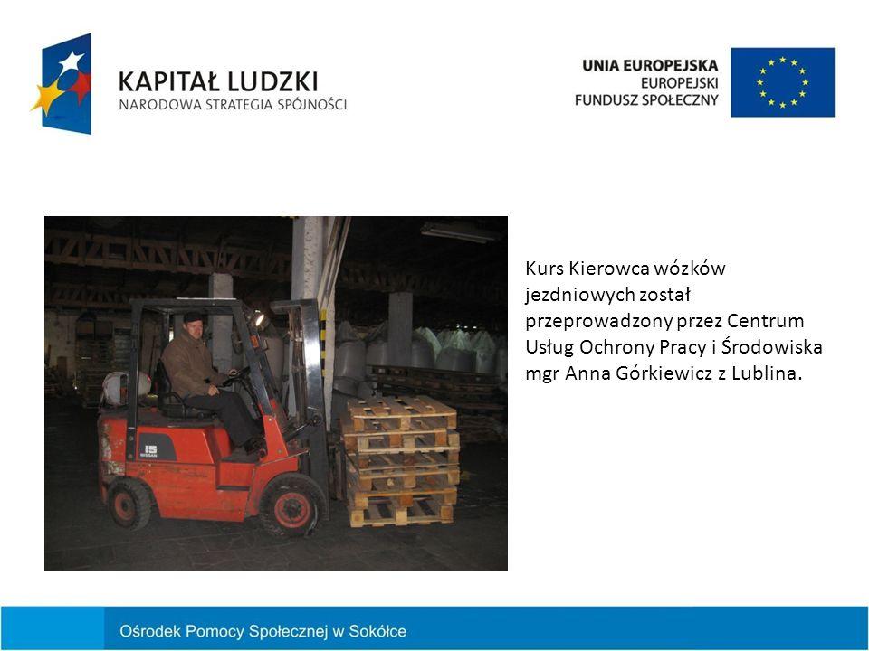 Kurs Kierowca wózków jezdniowych został przeprowadzony przez Centrum Usług Ochrony Pracy i Środowiska mgr Anna Górkiewicz z Lublina.