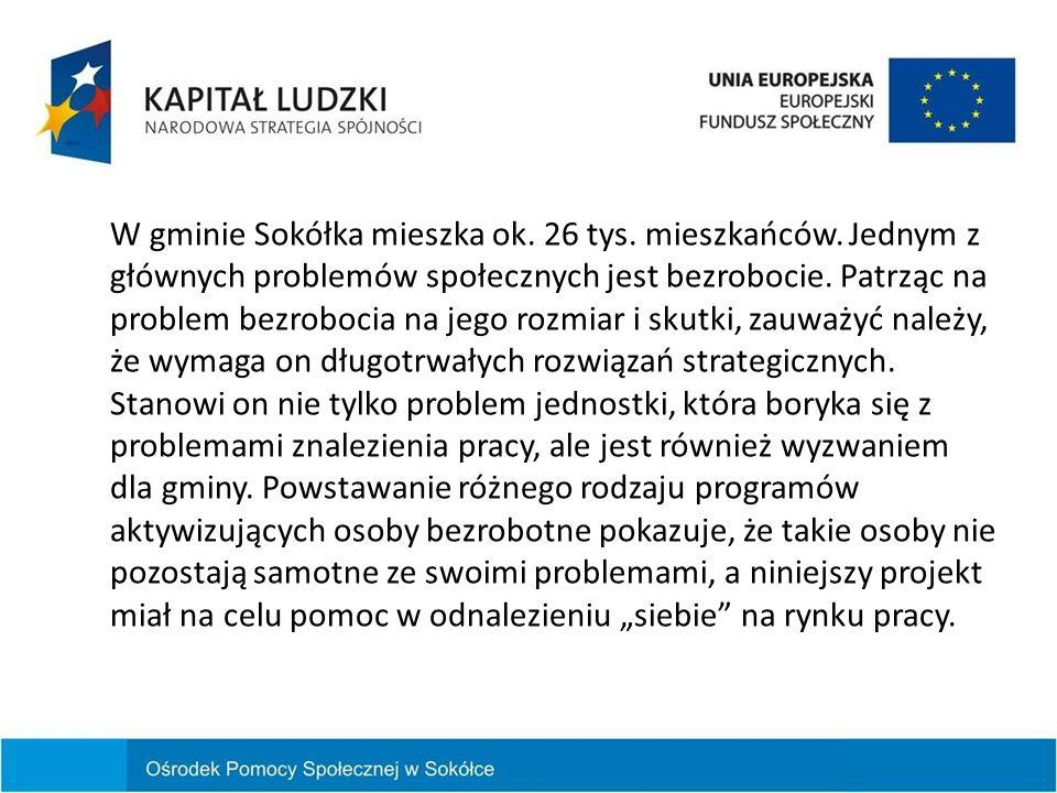 W gminie Sokółka mieszka ok. 26 tys. mieszkańców. Jednym z głównych problemów społecznych jest bezrobocie. Patrząc na problem bezrobocia na jego rozmi