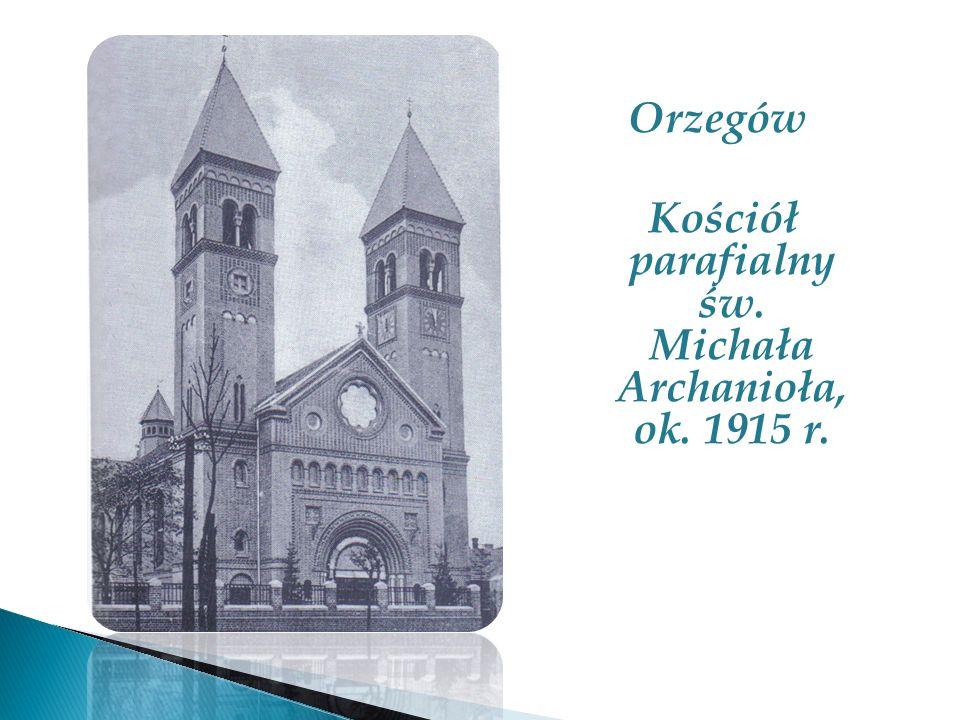Orzegów Kościół parafialny św. Michała Archanioła, ok. 1915 r.