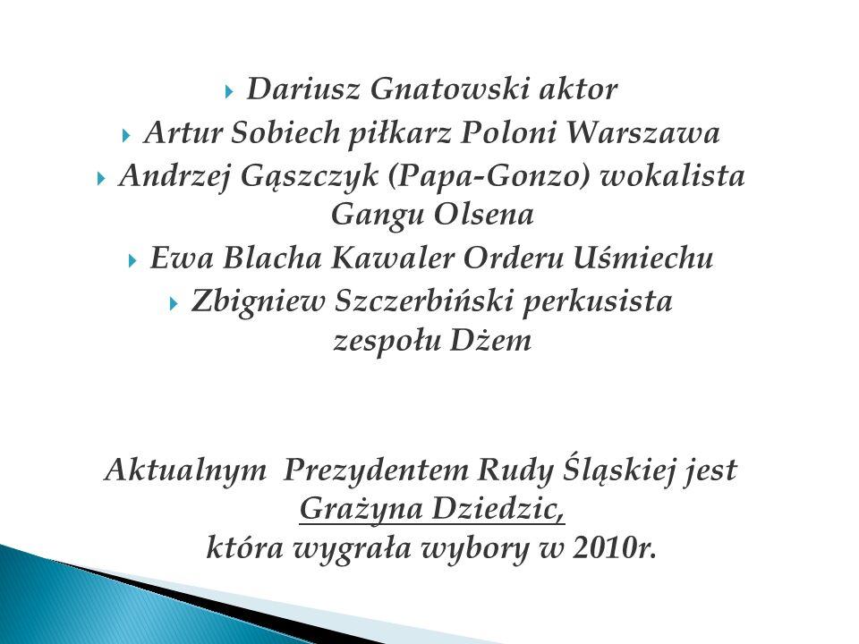 Dariusz Gnatowski aktor Artur Sobiech piłkarz Poloni Warszawa Andrzej Gąszczyk (Papa-Gonzo) wokalista Gangu Olsena Ewa Blacha Kawaler Orderu Uśmiechu