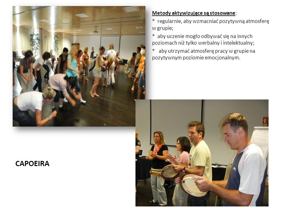 CAPOEIRA Metody aktywizujące są stosowane: * regularnie, aby wzmacniać pozytywną atmosferę w grupie; * aby uczenie mogło odbywać się na innych pozioma