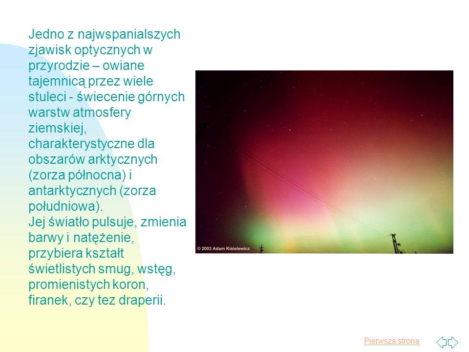 Pierwsza strona Jedno z najwspanialszych zjawisk optycznych w przyrodzie – owiane tajemnicą przez wiele stuleci - świecenie górnych warstw atmosfery z