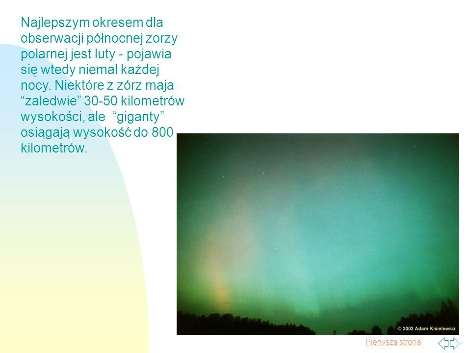 Pierwsza strona Najlepszym okresem dla obserwacji północnej zorzy polarnej jest luty - pojawia się wtedy niemal każdej nocy. Niektóre z zórz maja zale