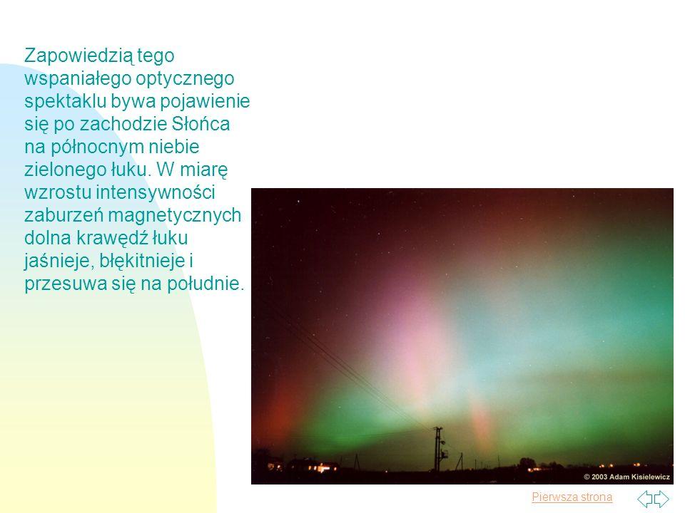 Pierwsza strona Zapowiedzią tego wspaniałego optycznego spektaklu bywa pojawienie się po zachodzie Słońca na północnym niebie zielonego łuku. W miarę