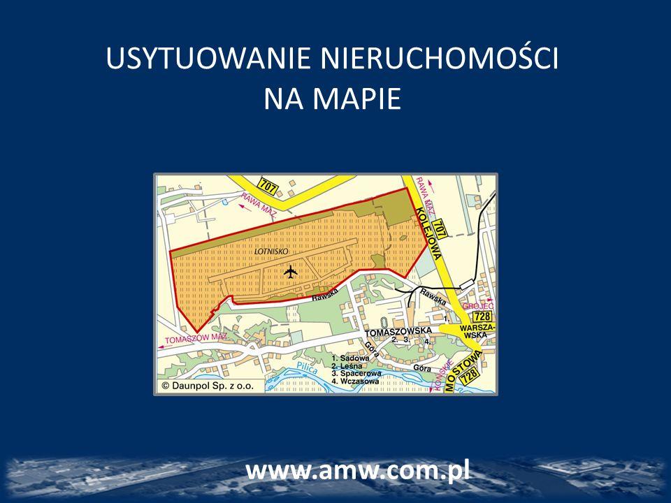 USYTUOWANIE NIERUCHOMOŚCI NA MAPIE www.amw.com.pl