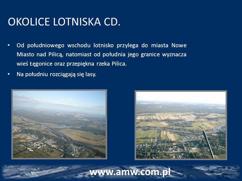 OKOLICE LOTNISKA CD. Od południowego wschodu lotnisko przylega do miasta Nowe Miasto nad Pilicą, natomiast od południa jego granice wyznacza wieś Łęgo