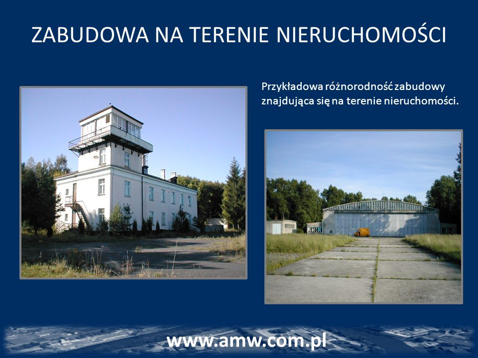 ZABUDOWA NA TERENIE NIERUCHOMOŚCI Przykładowa różnorodność zabudowy znajdująca się na terenie nieruchomości. www.amw.com.pl