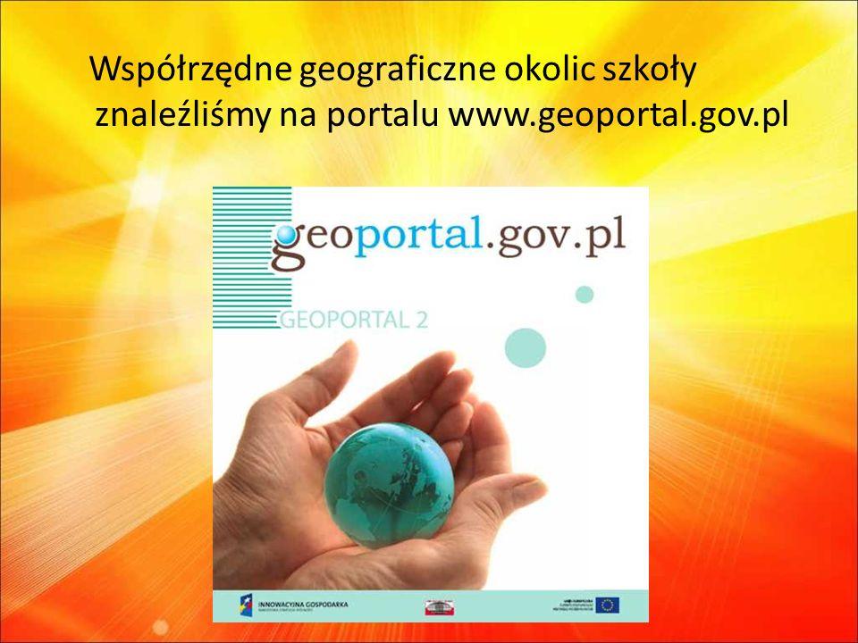 Współrzędne geograficzne okolic szkoły znaleźliśmy na portalu www.geoportal.gov.pl