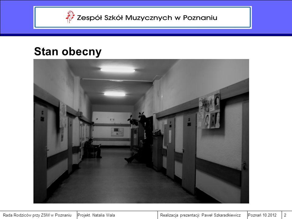 Rada Rodziców przy ZSM w PoznaniuPoznań 10.20123Realizacja prezentacji: Paweł SzkaradkiewiczProjekt.