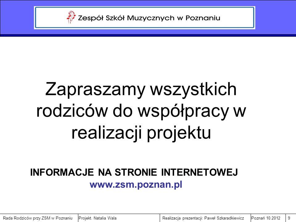 Rada Rodziców przy ZSM w PoznaniuPoznań 10.201210Realizacja prezentacji: Paweł SzkaradkiewiczProjekt.
