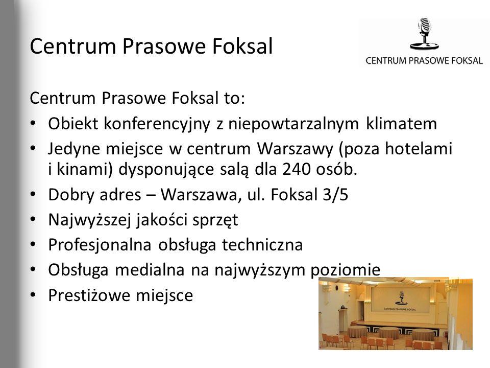 Centrum Prasowe Foksal Centrum Prasowe Foksal to: Obiekt konferencyjny z niepowtarzalnym klimatem Jedyne miejsce w centrum Warszawy (poza hotelami i k