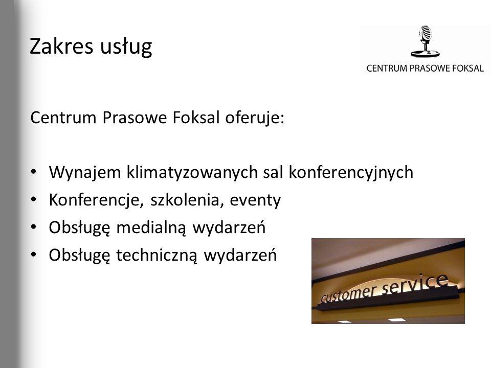 Zakres usług Centrum Prasowe Foksal oferuje: Wynajem klimatyzowanych sal konferencyjnych Konferencje, szkolenia, eventy Obsługę medialną wydarzeń Obsł