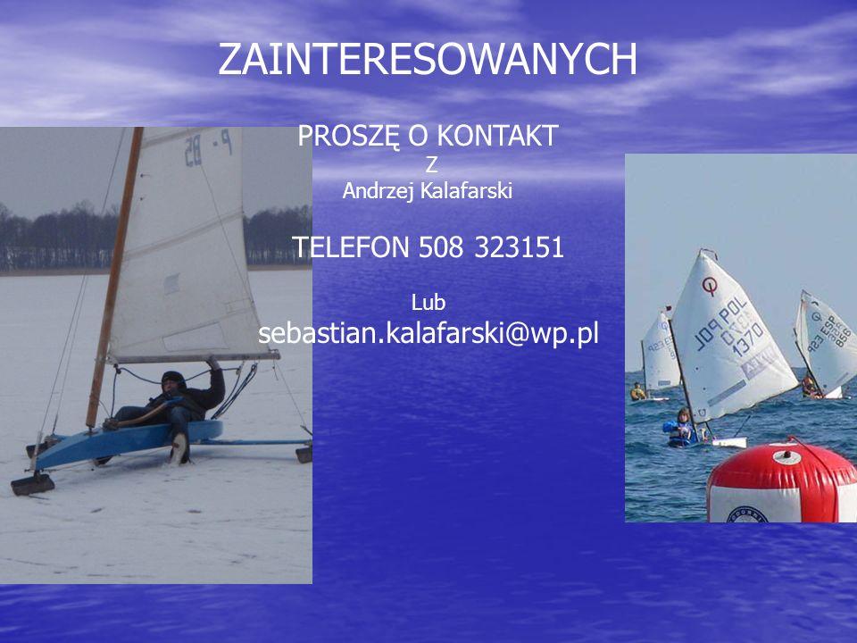 ZAINTERESOWANYCH PROSZĘ O KONTAKT Z Andrzej Kalafarski TELEFON 508 323151 Lub sebastian.kalafarski@wp.pl
