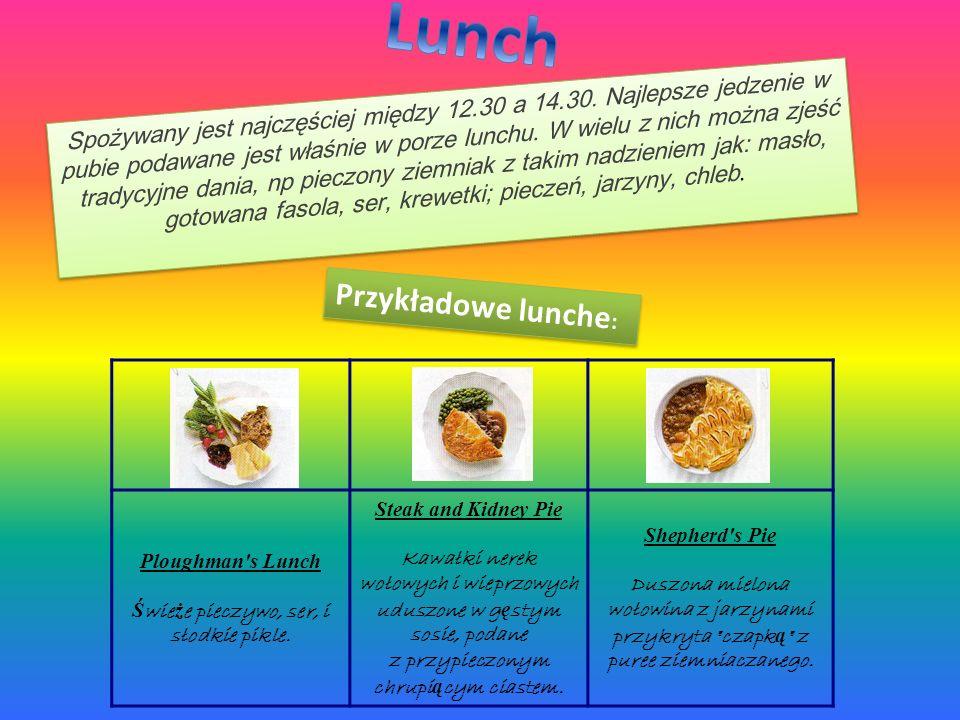 ENGLISH BREAKFAST Tradycyjne śniadanie angielskie składa się z co najmniej kilku składników smażonych na głębokim tłuszczu lub pieczonych w piekarniku