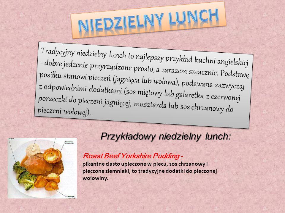 Spożywany jest najczęściej między 12.30 a 14.30. Najlepsze jedzenie w pubie podawane jest właśnie w porze lunchu. W wielu z nich można zjeść tradycyjn