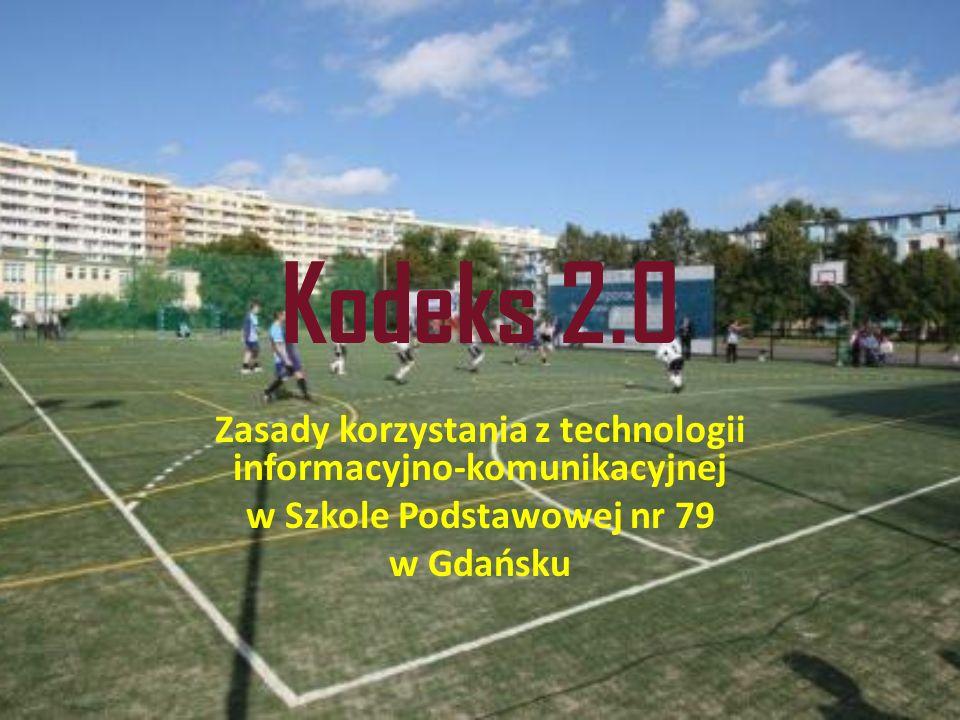 Kodeks 2.0 Zasady korzystania z technologii informacyjno-komunikacyjnej w Szkole Podstawowej nr 79 w Gdańsku