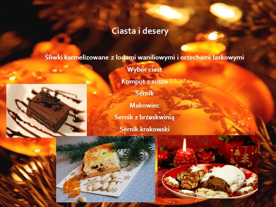 Ciasta i desery Śliwki karmelizowane z lodami waniliowymi i orzechami laskowymi Wybór ciast Kompot z suszu Sernik Makowiec Sernik z brzoskwinią Sernik