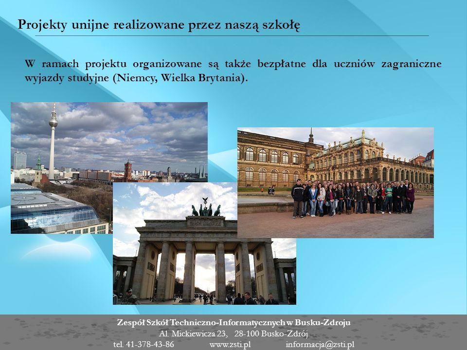 Projekty unijne realizowane przez naszą szkołę W ramach projektu organizowane są także bezpłatne dla uczniów zagraniczne wyjazdy studyjne (Niemcy, Wie