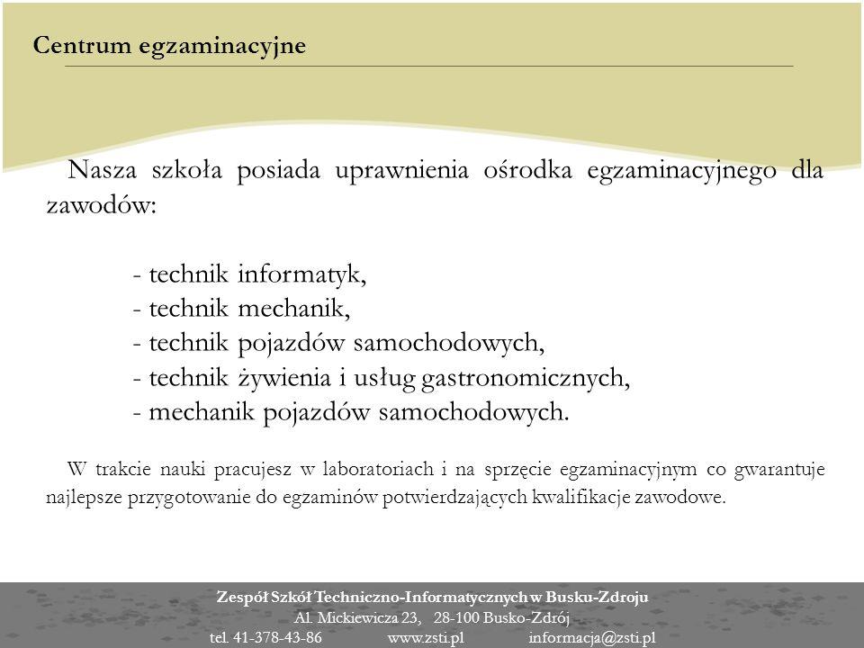 Zespół Szkół Techniczno-Informatycznych w Busku-Zdroju Al. Mickiewicza 23, 28-100 Busko-Zdrój tel. 41-378-43-86 www.zsti.pl informacja@zsti.pl Centrum