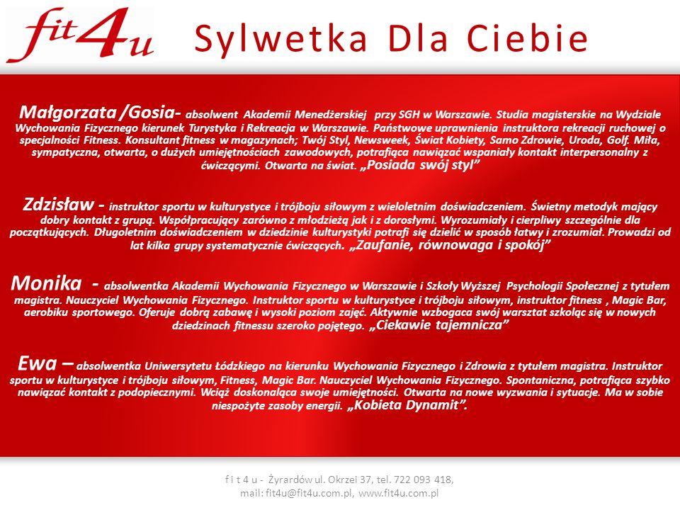 Małgorzata /Gosia- absolwent Akademii Menedżerskiej przy SGH w Warszawie.