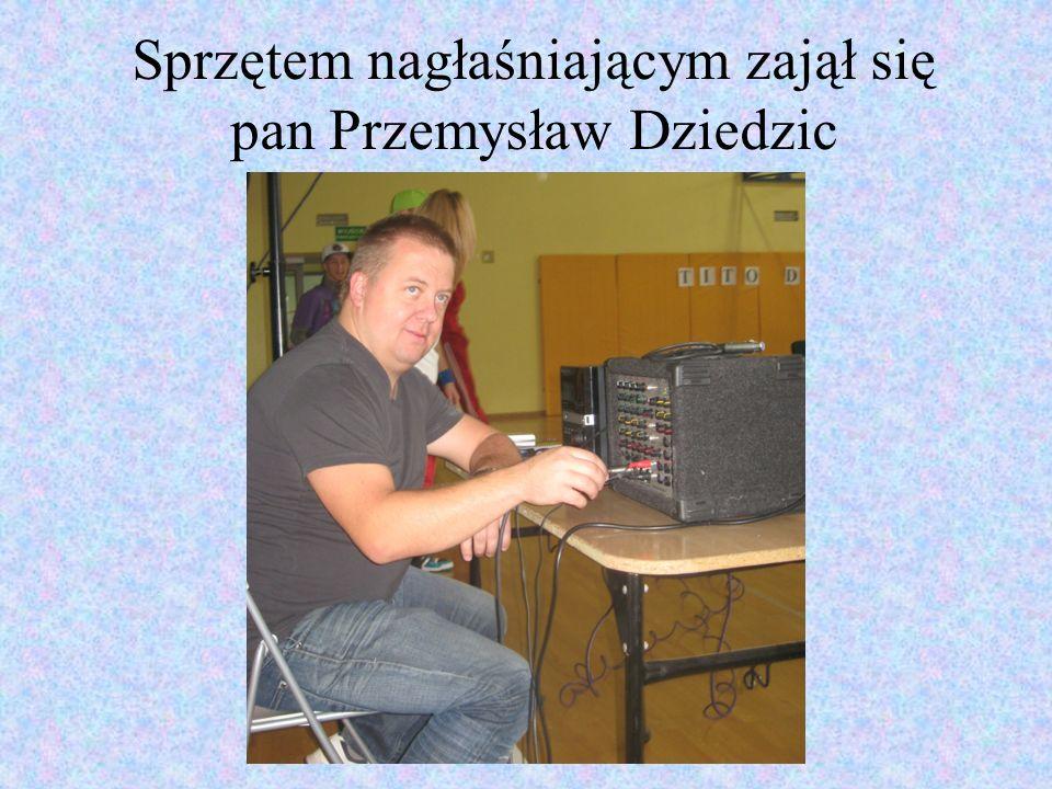Sprzętem nagłaśniającym zajął się pan Przemysław Dziedzic