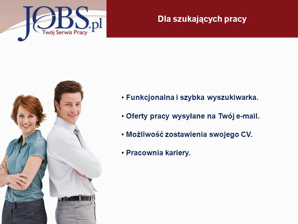 Dla szukających pracy Funkcjonalna i szybka wyszukiwarka.