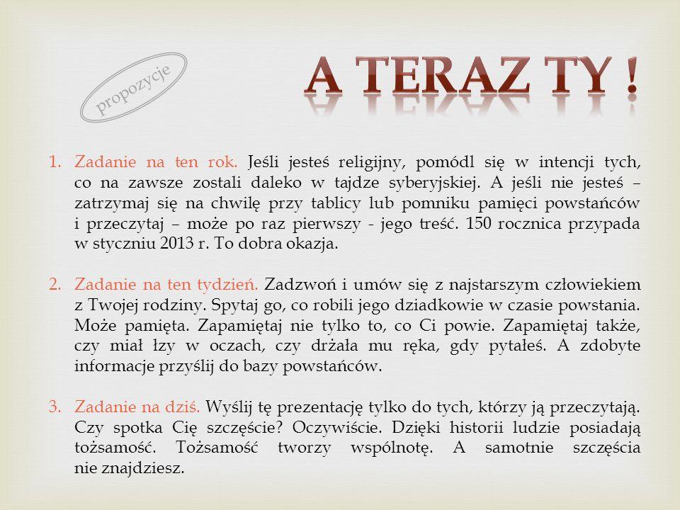1.Zadanie na ten rok. Jeśli jesteś religijny, pomódl się w intencji tych, co na zawsze zostali daleko w tajdze syberyjskiej. A jeśli nie jesteś – zatr