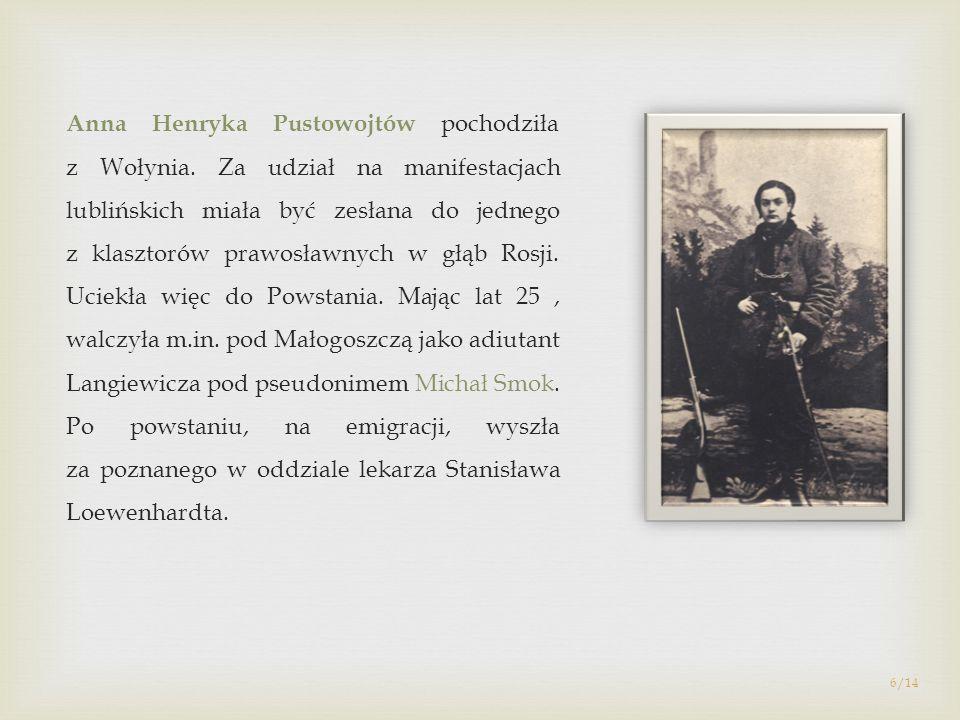 Anna Henryka Pustowojtów pochodziła z Wołynia. Za udział na manifestacjach lublińskich miała być zesłana do jednego z klasztorów prawosławnych w głąb