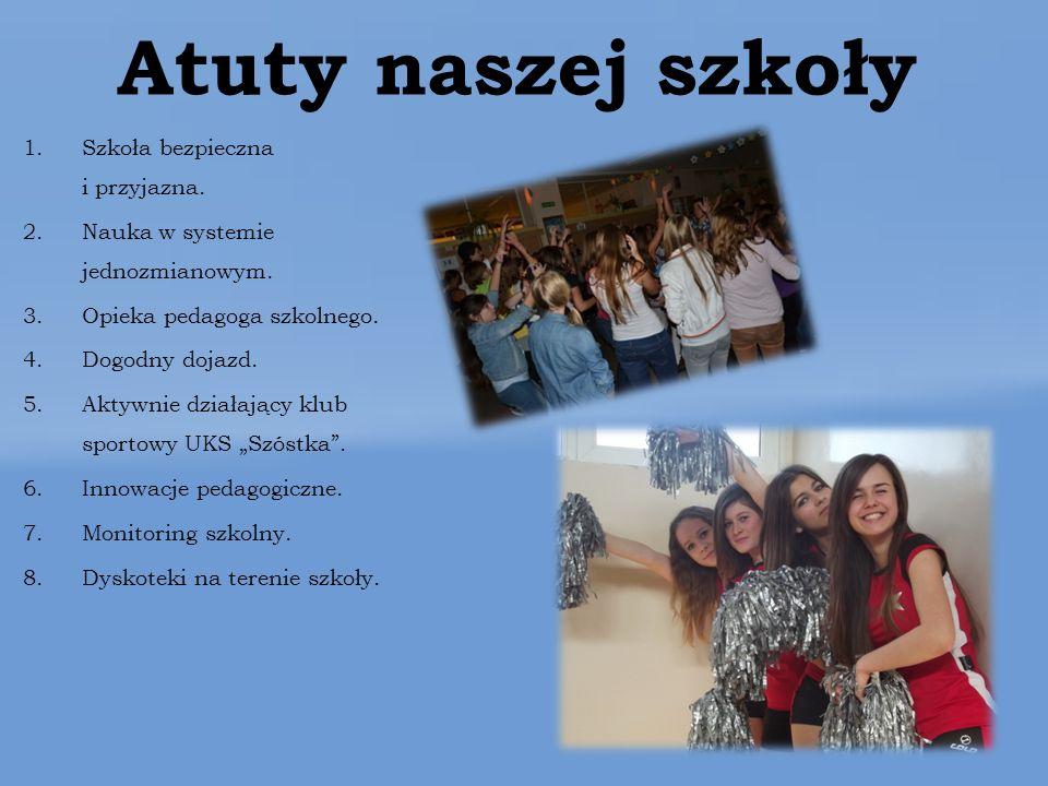 Atuty naszej szkoły 1.Szkoła bezpieczna i przyjazna.